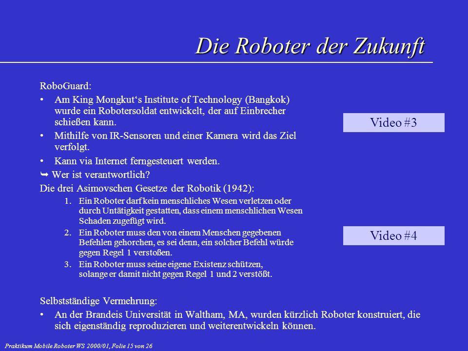 Praktikum Mobile Roboter WS 2000/01, Folie 15 von 26 RoboGuard: Am King Mongkuts Institute of Technology (Bangkok) wurde ein Robotersoldat entwickelt,