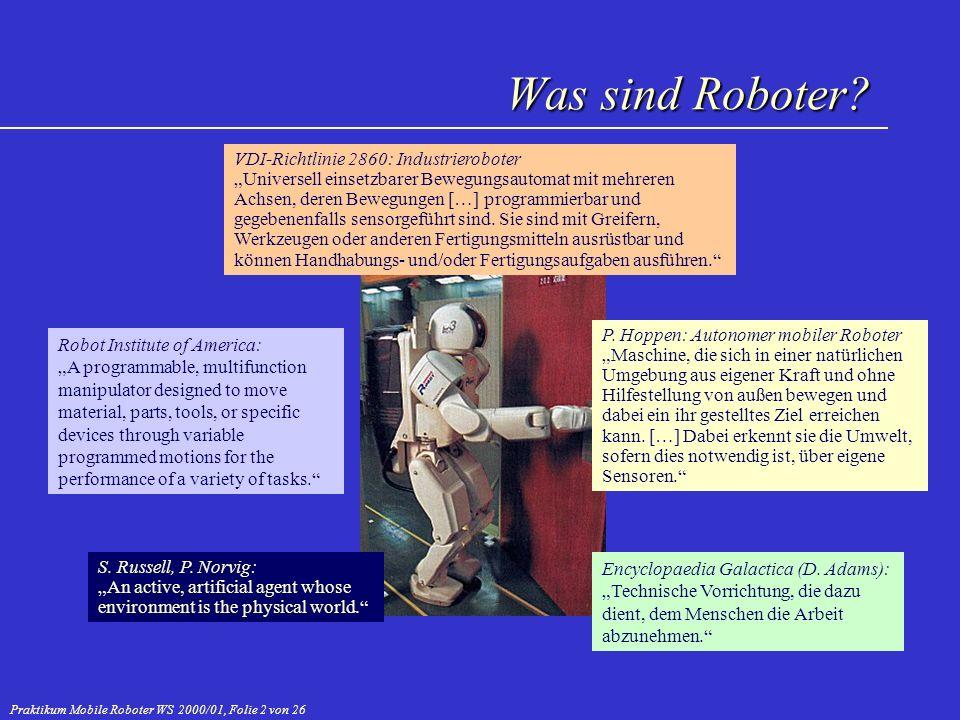 Praktikum Mobile Roboter WS 2000/01, Folie 13 von 26 Königsdisziplin: maximal 4 Roboter je Team, jeweils bis 50cm Durchmesser Direkte Kommunikation zwischen den Spielern Spielzeit: 2x 10 Minuten Freiburger haben am meisten Strategie, trotzdem nach wie vor Hauptprobleme bei Vision Weltmeister: 1.