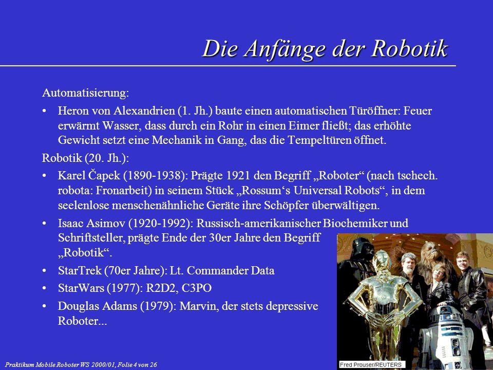 Praktikum Mobile Roboter WS 2000/01, Folie 4 von 26 Automatisierung: Heron von Alexandrien (1. Jh.) baute einen automatischen Türöffner: Feuer erwärmt