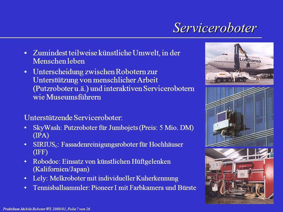 Praktikum Mobile Roboter WS 2000/01, Folie 8 von 26 Für den interaktiven Umgang mit Menschen ist Kommunikation erforderlich RHINO: Ein autonomer, mobiler, interaktiver Museumsführer der Universität Bonn.