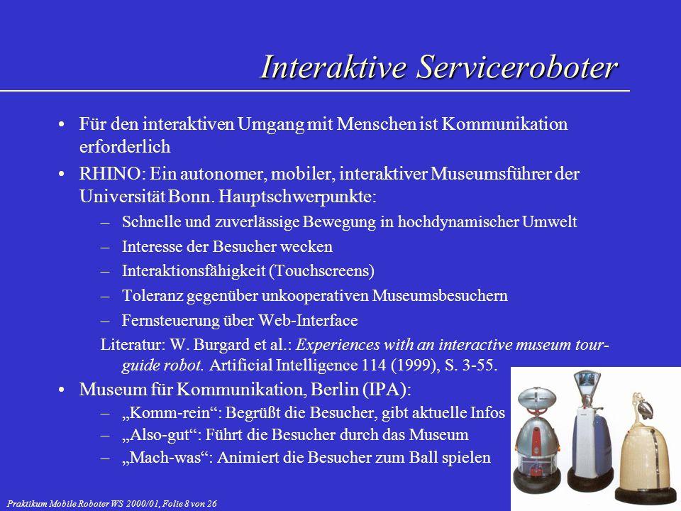 Praktikum Mobile Roboter WS 2000/01, Folie 8 von 26 Für den interaktiven Umgang mit Menschen ist Kommunikation erforderlich RHINO: Ein autonomer, mobi
