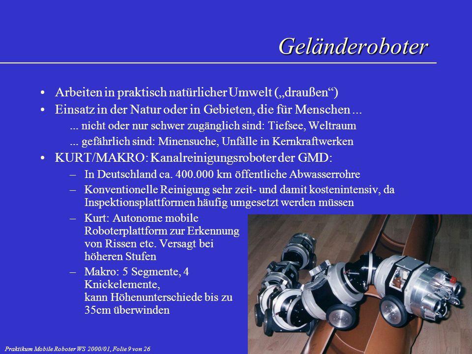 Praktikum Mobile Roboter WS 2000/01, Folie 9 von 26 Arbeiten in praktisch natürlicher Umwelt (draußen) Einsatz in der Natur oder in Gebieten, die für
