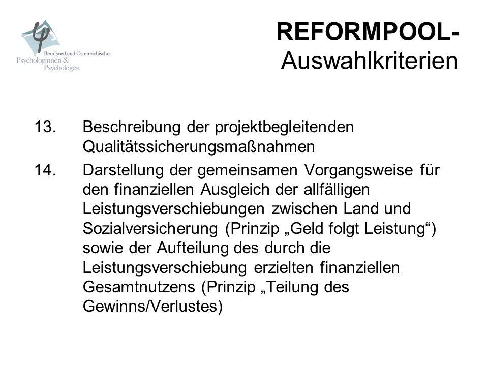 REFORMPOOL- Auswahlkriterien 13. Beschreibung der projektbegleitenden Qualitätssicherungsmaßnahmen 14. Darstellung der gemeinsamen Vorgangsweise für d