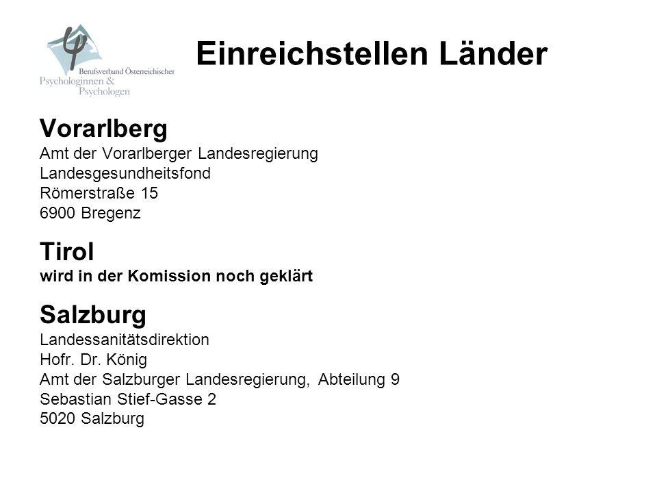 Vorarlberg Amt der Vorarlberger Landesregierung Landesgesundheitsfond Römerstraße 15 6900 Bregenz Tirol wird in der Komission noch geklärt Salzburg La