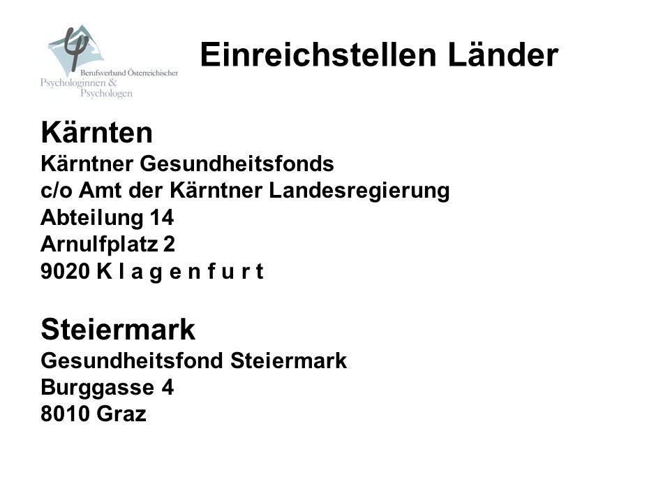 Kärnten Kärntner Gesundheitsfonds c/o Amt der Kärntner Landesregierung Abteilung 14 Arnulfplatz 2 9020 K l a g e n f u r t Steiermark Gesundheitsfond