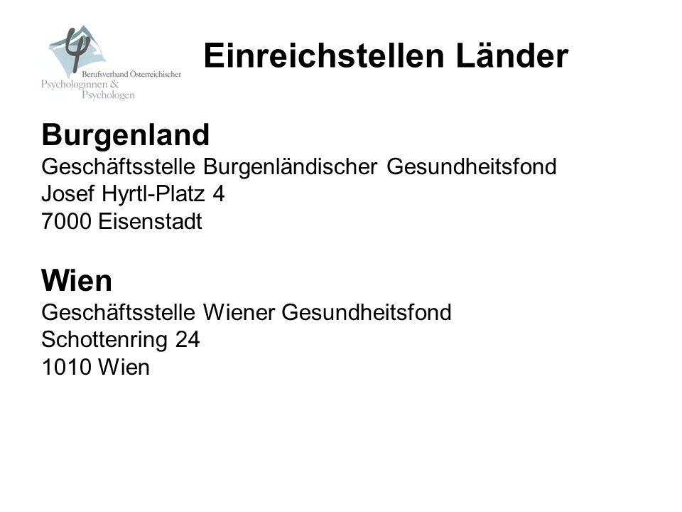 Burgenland Geschäftsstelle Burgenländischer Gesundheitsfond Josef Hyrtl-Platz 4 7000 Eisenstadt Wien Geschäftsstelle Wiener Gesundheitsfond Schottenri