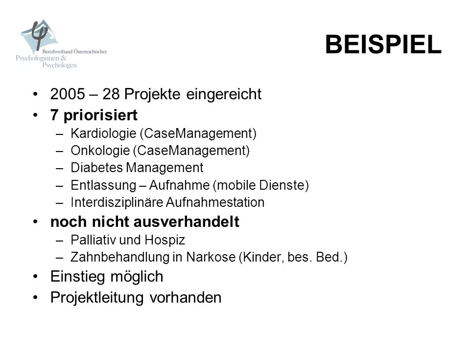 BEISPIEL 2005 – 28 Projekte eingereicht 7 priorisiert –Kardiologie (CaseManagement) –Onkologie (CaseManagement) –Diabetes Management –Entlassung – Auf