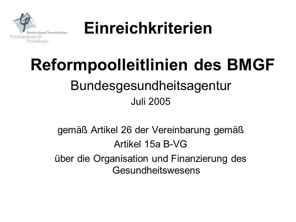 Einreichkriterien Reformpoolleitlinien des BMGF Bundesgesundheitsagentur Juli 2005 gemäß Artikel 26 der Vereinbarung gemäß Artikel 15a B-VG über die O