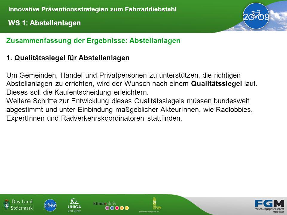Innovative Präventionsstrategien zum Fahrraddiebstahl Zusammenfassung der Ergebnisse: Abstellanlagen 2.