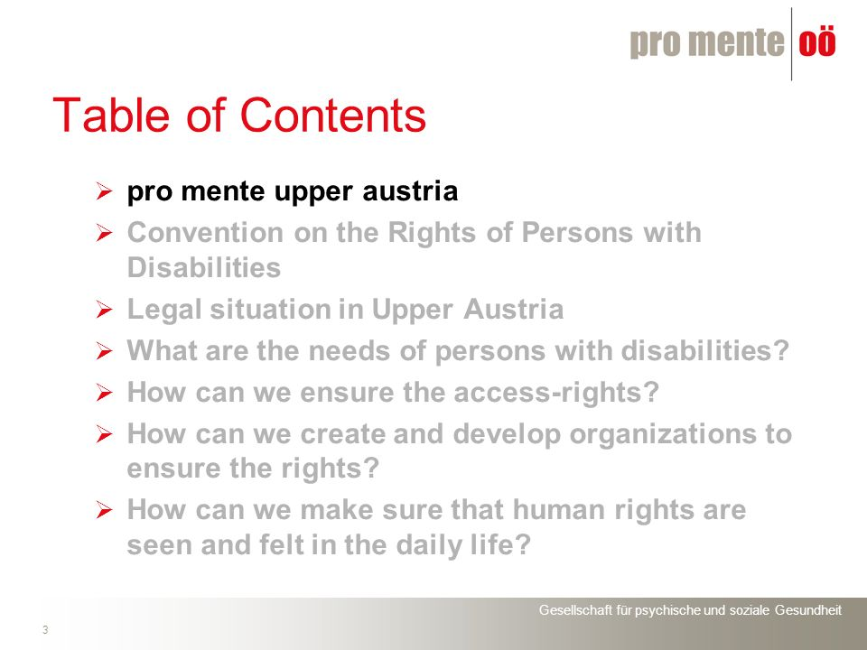 Gesellschaft für psychische und soziale Gesundheit Thank you The human rights aspects of the access to quality community-based services – An example of pro mente Upper Austria Erwin Kargl MHE conference: June 2012