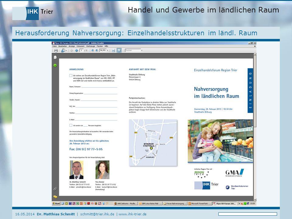 Handel und Gewerbe im ländlichen Raum 16.05.2014 Dr. Matthias Schmitt | schmitt@trier.ihk.de | www.ihk-trier.de Herausforderung Nahversorgung: Einzelh
