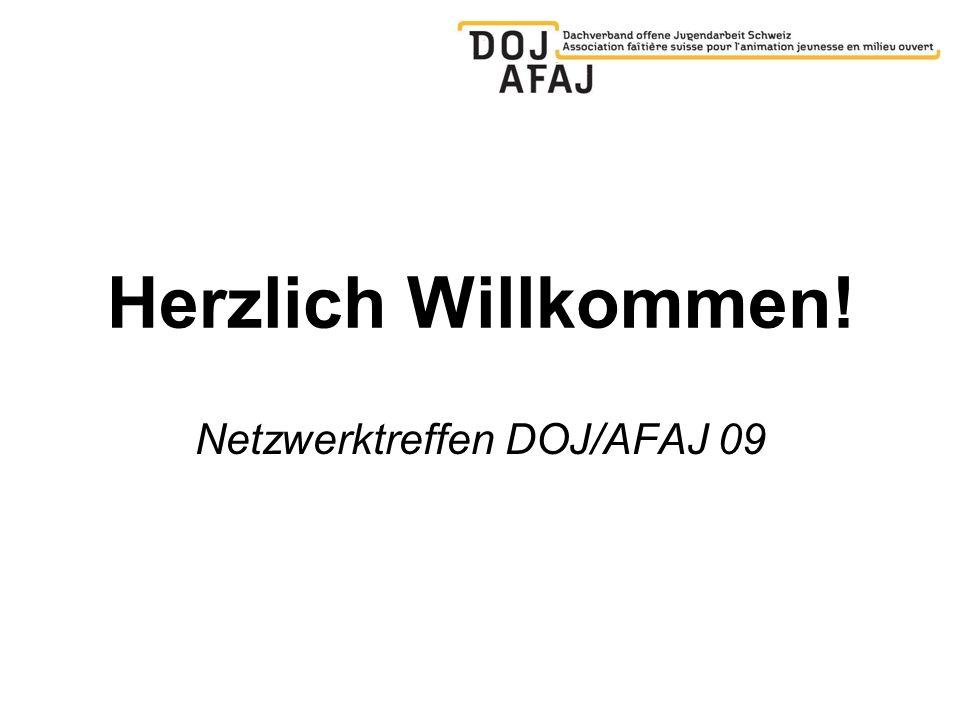Herzlich Willkommen! Netzwerktreffen DOJ/AFAJ 09