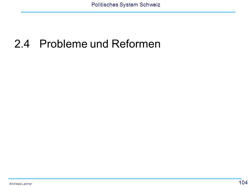 104 Politisches System Schweiz Andreas Ladner 2.4Probleme und Reformen