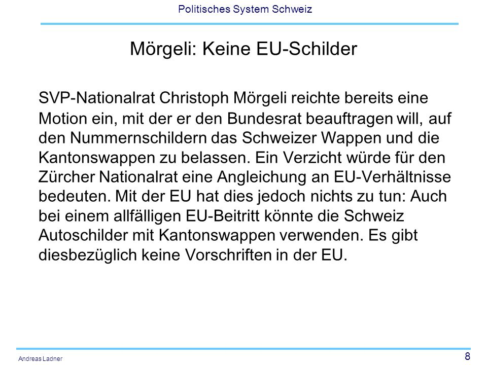 9 Politisches System Schweiz Andreas Ladner Aktuellere (politische) Fragen Pittbullverbot Kooperative Steuerung des Hochschulsystems, Bildungswesen Spitzenmedizin Kinderzulagen Steuerwettbewerb