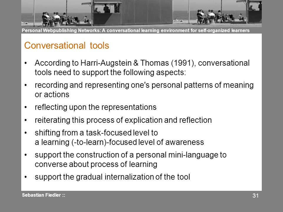 Personal Webpublishing Networks: A conversational learning environment for self-organized learners Sebastian Fiedler :: 31 Conversational tools Accord