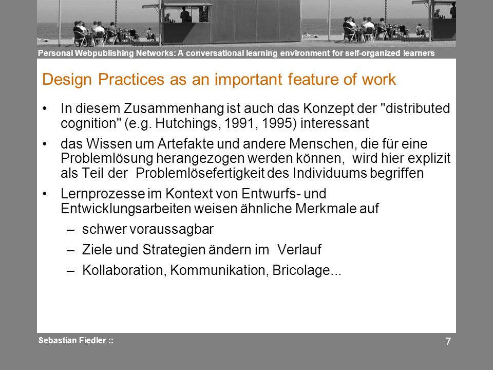 Personal Webpublishing Networks: A conversational learning environment for self-organized learners Sebastian Fiedler :: 28 Personal learning myths beliefs, values and prejudices about one s own learning beliefs and convictions that over years have become a stable part of our personal construct system (Kelly, 1955) cannot easily be discarded we need to incorporate means and procedures that allow for a confrontation with and gradual modification of these disabling personal belief systems