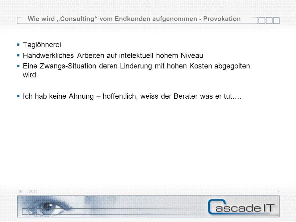 So können Consulting-Bausteine erarbeitet werden 16.05.2014 17 Praxis-Test Literaturtest Templates und Tools