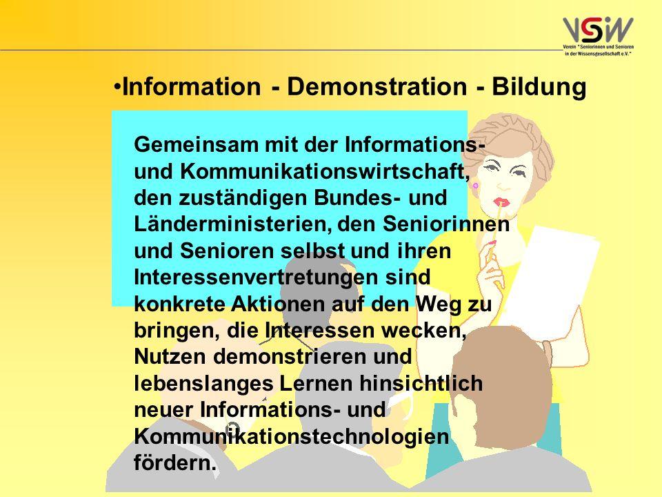 Gemeinsam mit der Informations- und Kommunikationswirtschaft, den zuständigen Bundes- und Länderministerien, den Seniorinnen und Senioren selbst und i