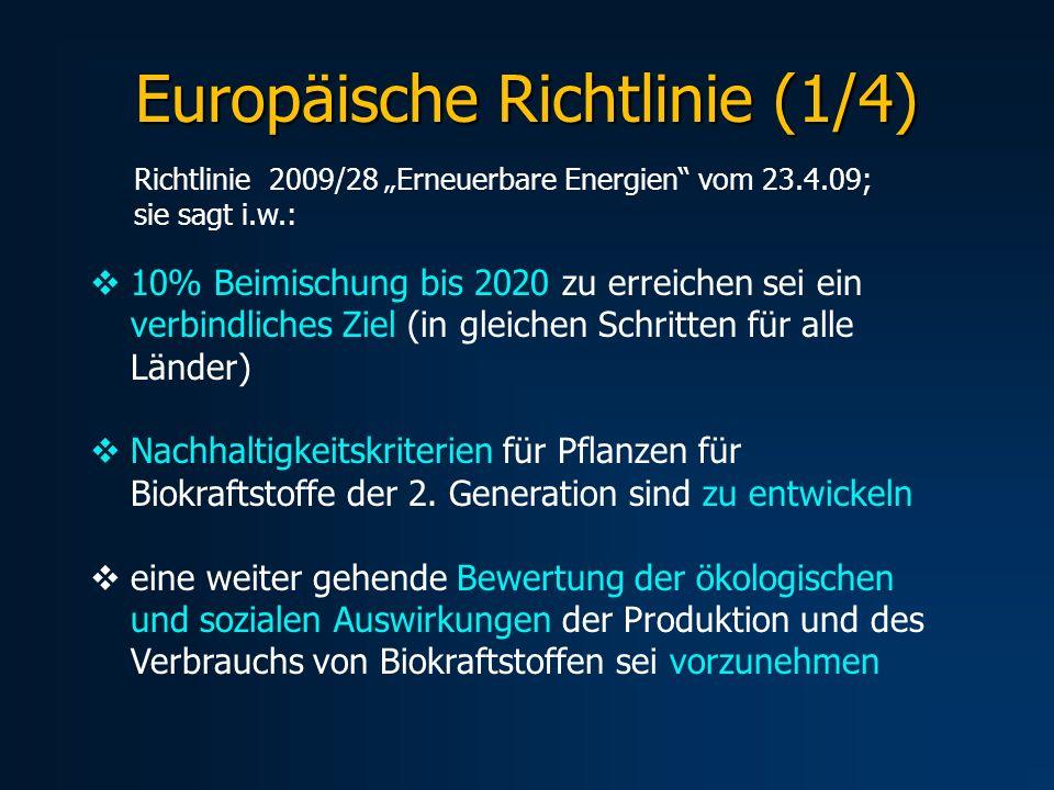 Europäische Richtlinie (1/4) 10% Beimischung bis 2020 zu erreichen sei ein verbindliches Ziel (in gleichen Schritten für alle Länder) Nachhaltigkeitsk