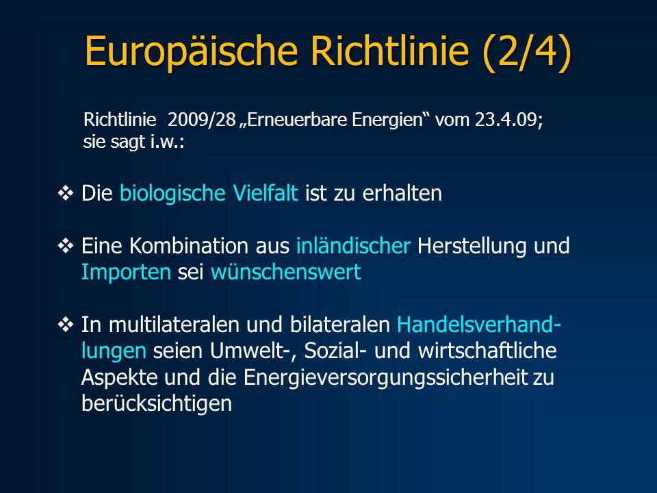 Europäische Richtlinie (2/4) Die biologische Vielfalt ist zu erhalten Eine Kombination aus inländischer Herstellung und Importen sei wünschenswert In