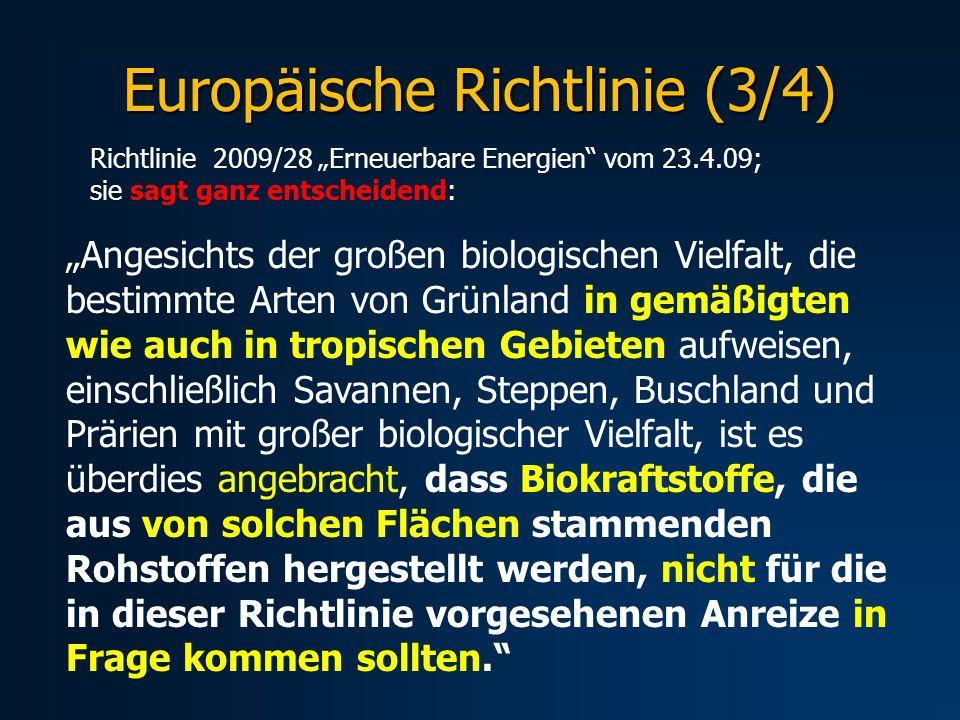 Europäische Richtlinie (3/4) Angesichts der großen biologischen Vielfalt, die bestimmte Arten von Grünland in gemäßigten wie auch in tropischen Gebiet