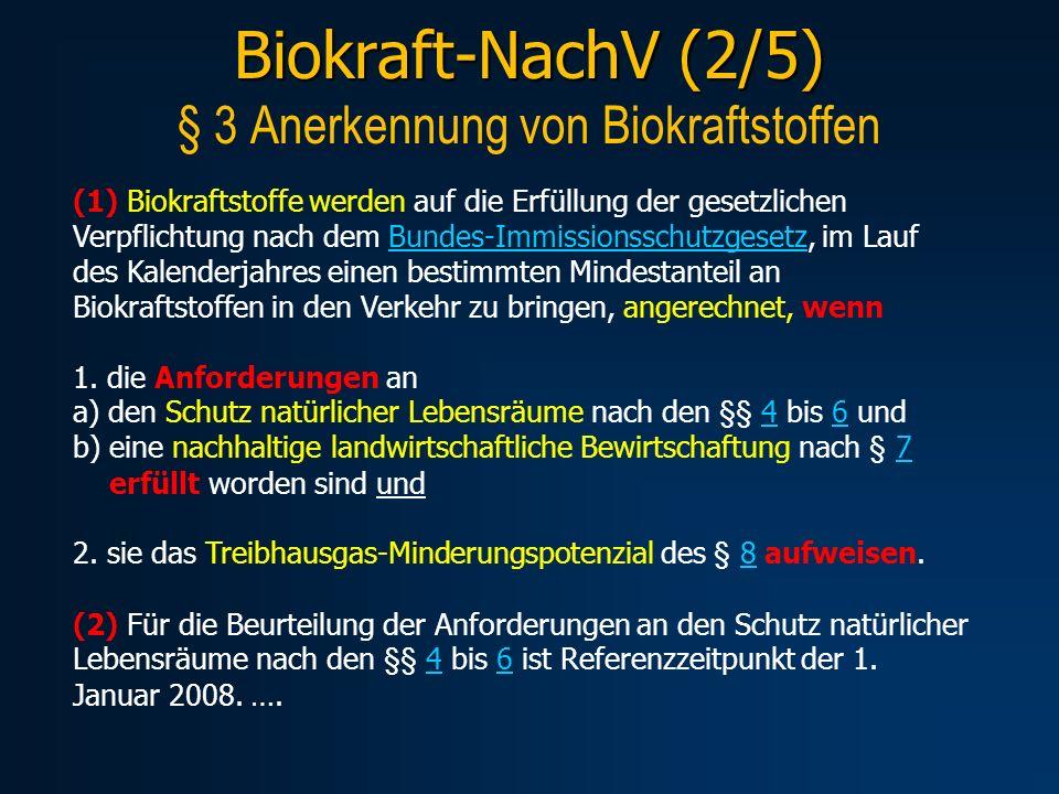 Biokraft-NachV (2/5) Biokraft-NachV (2/5) § 3 Anerkennung von Biokraftstoffen (1) Biokraftstoffe werden auf die Erfüllung der gesetzlichen Verpflichtu
