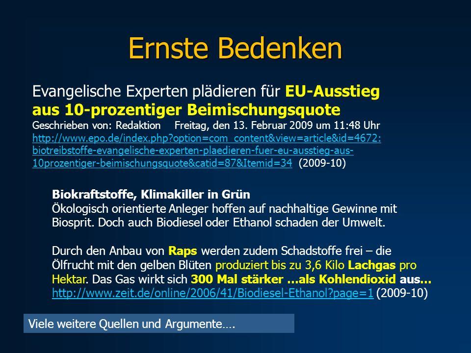 Ernste Bedenken Evangelische Experten plädieren für EU-Ausstieg aus 10-prozentiger Beimischungsquote Geschrieben von: Redaktion Freitag, den 13. Febru