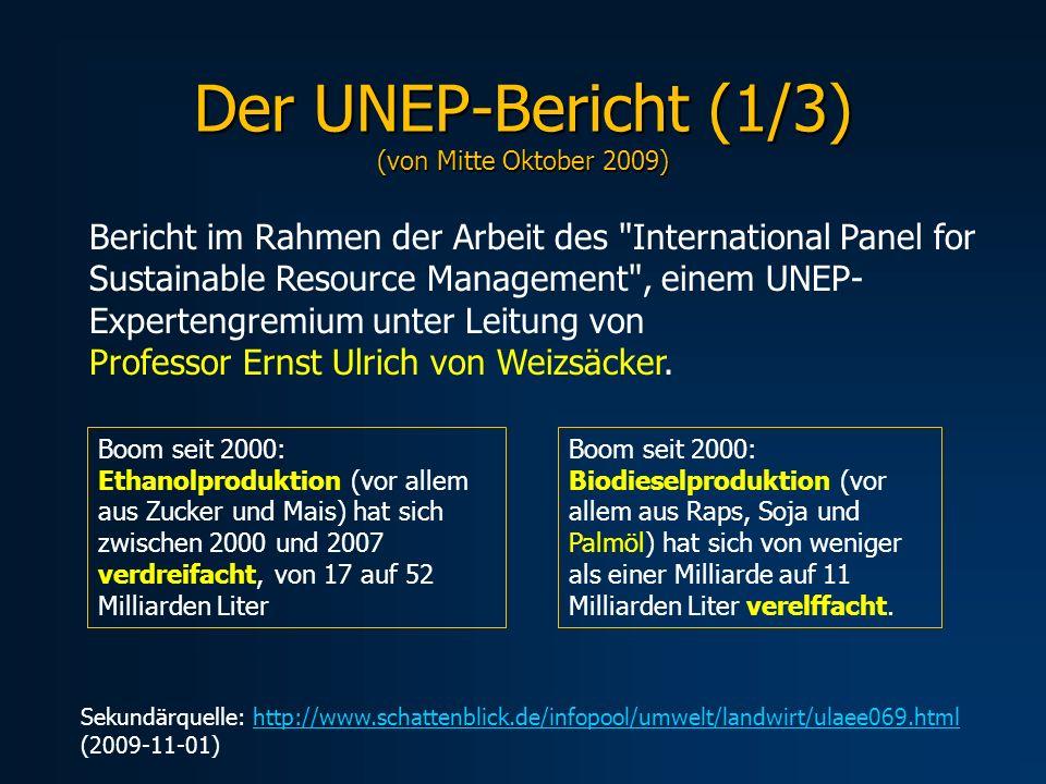 Der UNEP-Bericht (1/3) (von Mitte Oktober 2009) Sekundärquelle: http://www.schattenblick.de/infopool/umwelt/landwirt/ulaee069.html (2009-11-01)http://