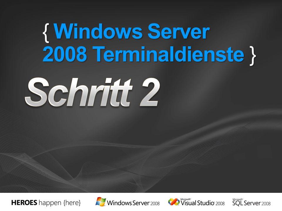 { Windows Server 2008 Terminaldienste }