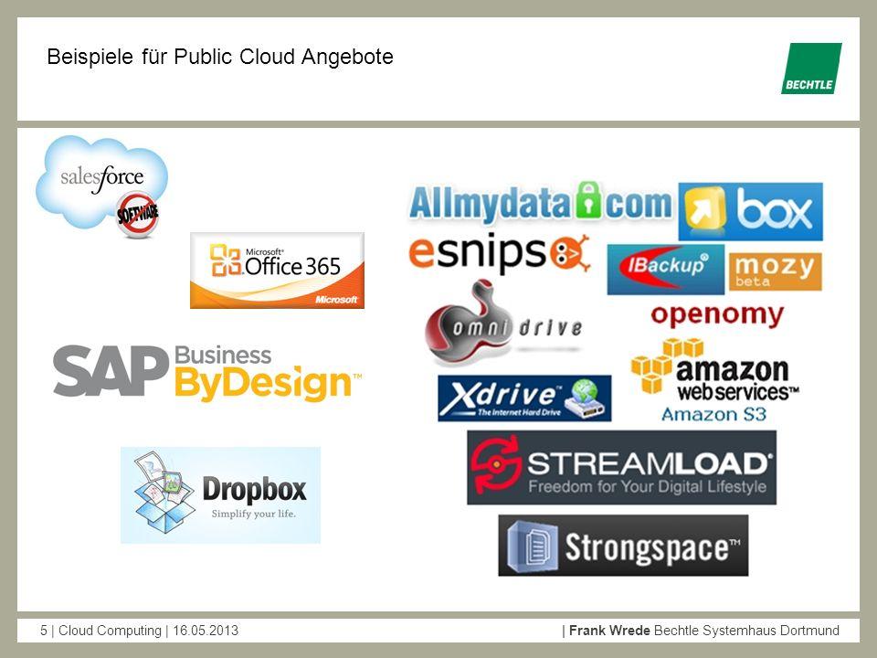 5 | Cloud Computing | 16.05.2013| Frank Wrede Bechtle Systemhaus Dortmund Beispiele für Public Cloud Angebote