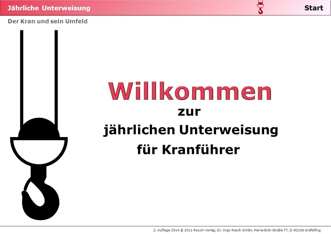 Jährliche Unterweisung 2. Auflage 2014 © 2011 Resch-Verlag, Dr. Ingo Resch GmbH, Maria-Eich-Straße 77, D-82166 Gräfelfing Der Kran und sein Umfeld Sta