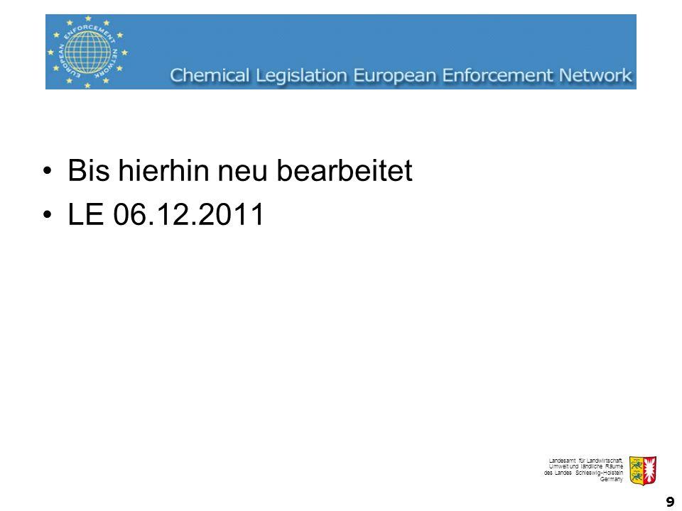 Landesamt für Landwirtschaft, Umwelt und ländliche Räume des Landes Schleswig-Holstein Germany 9 Bis hierhin neu bearbeitet LE 06.12.2011