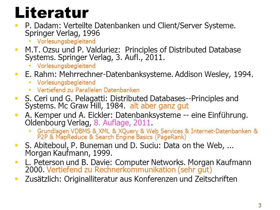 3 Literatur P. Dadam: Verteilte Datenbanken und Client/Server Systeme. Springer Verlag, 1996 Vorlesungsbegleitend M.T. Ozsu und P. Valduriez: Principl