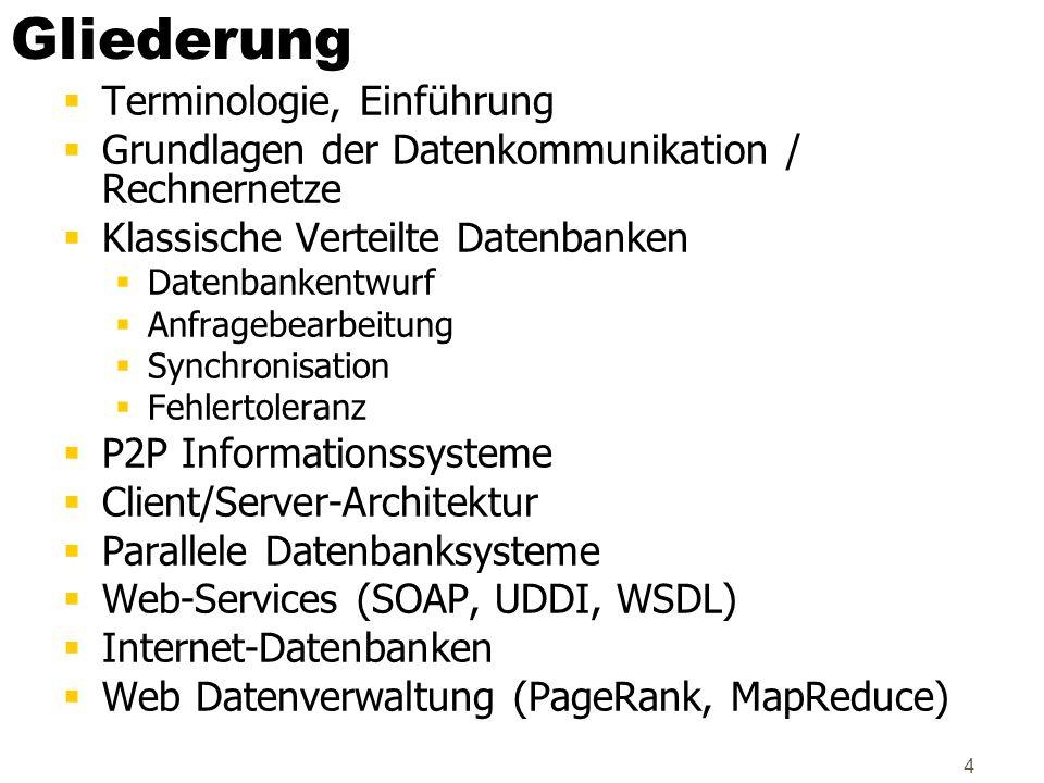 4 Gliederung Terminologie, Einführung Grundlagen der Datenkommunikation / Rechnernetze Klassische Verteilte Datenbanken Datenbankentwurf Anfragebearbe