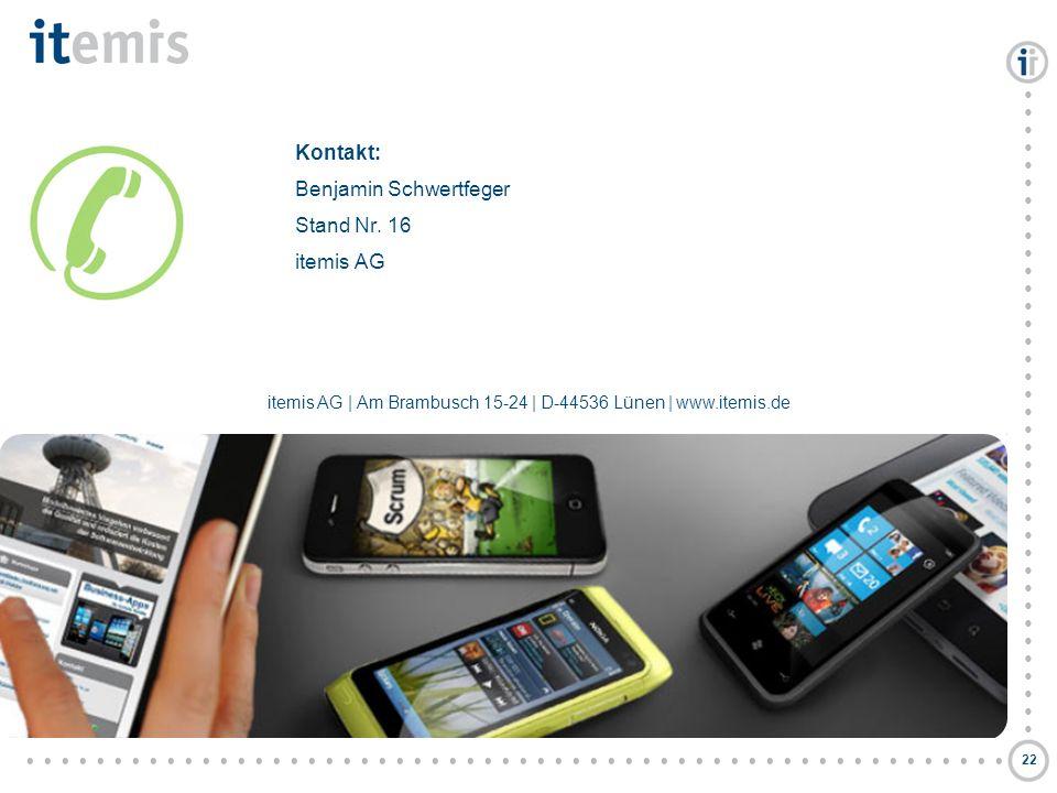 © itemis AG itemis AG | Am Brambusch 15-24 | D-44536 Lünen | www.itemis.de Kontakt: Benjamin Schwertfeger Stand Nr. 16 itemis AG 22