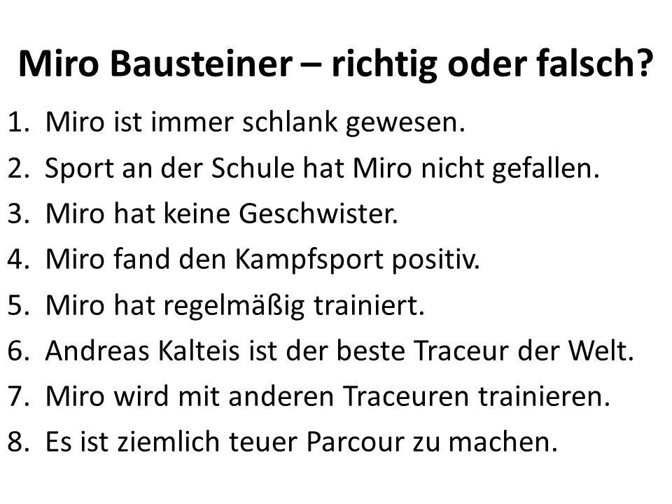 Miro Bausteiner – richtig oder falsch. 1.Miro ist immer schlank gewesen.