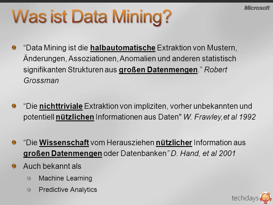 Data Mining ist die halbautomatische Extraktion von Mustern, Änderungen, Assoziationen, Anomalien und anderen statistisch signifikanten Strukturen aus