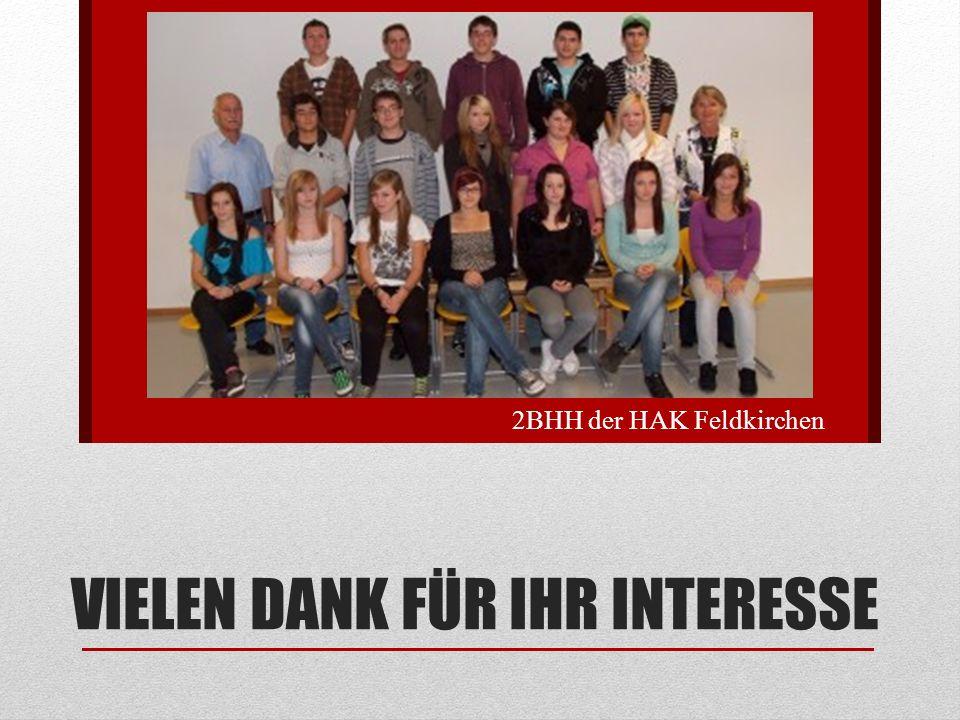 VIELEN DANK FÜR IHR INTERESSE 2BHH der HAK Feldkirchen