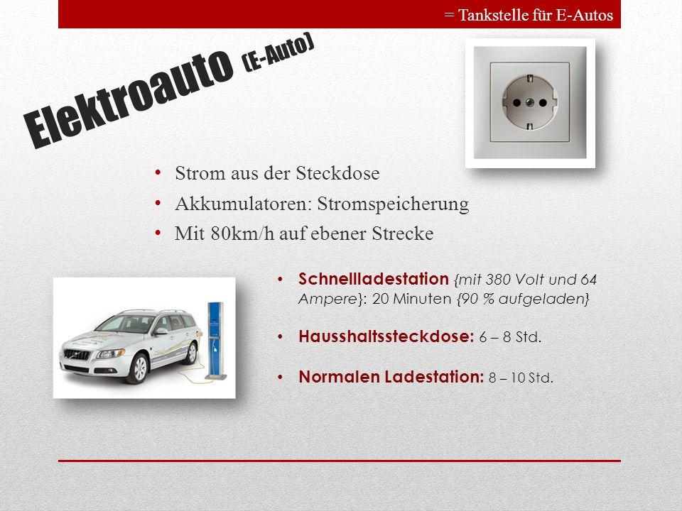 Elektroauto (E-Auto) Strom aus der Steckdose Akkumulatoren: Stromspeicherung Mit 80km/h auf ebener Strecke = Tankstelle für E-Autos Schnellladestation