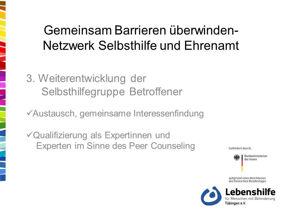 Gemeinsam Barrieren überwinden- Netzwerk Selbsthilfe und Ehrenamt 3.