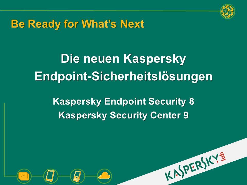Neue Technologien und immer neue Bedrohungen Kaspersky.de/beready Machen Sie sich bereit für die Zukunft.