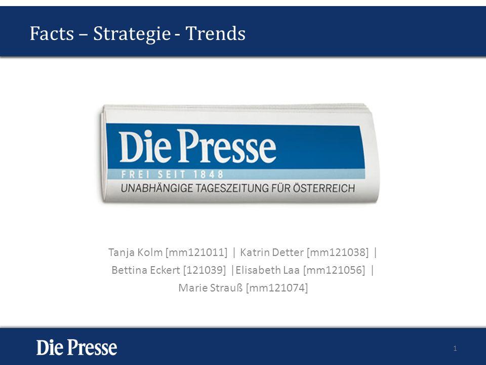 Tanja Kolm [mm121011] | Katrin Detter [mm121038] | Bettina Eckert [121039] |Elisabeth Laa [mm121056] | Marie Strauß [mm121074] 1 Facts – Strategie - Trends