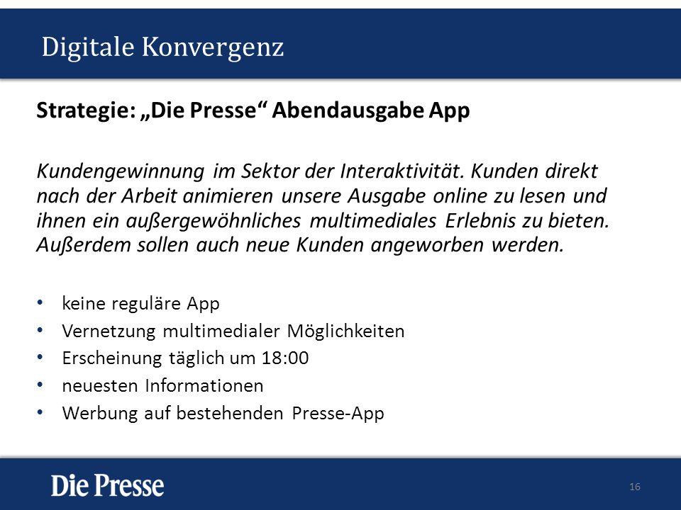 Digitale Konvergenz Strategie: Die Presse Abendausgabe App Kundengewinnung im Sektor der Interaktivität. Kunden direkt nach der Arbeit animieren unser