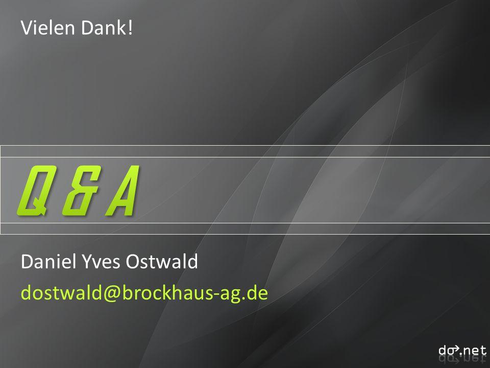 Vielen Dank! Daniel Yves Ostwald dostwald@brockhaus-ag.de