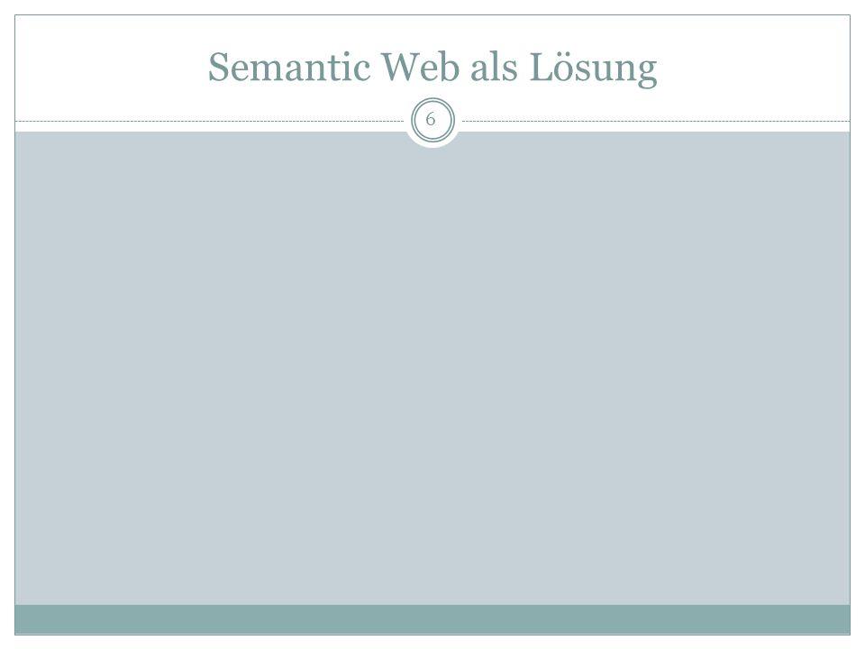 Semantic Web als Lösung 6