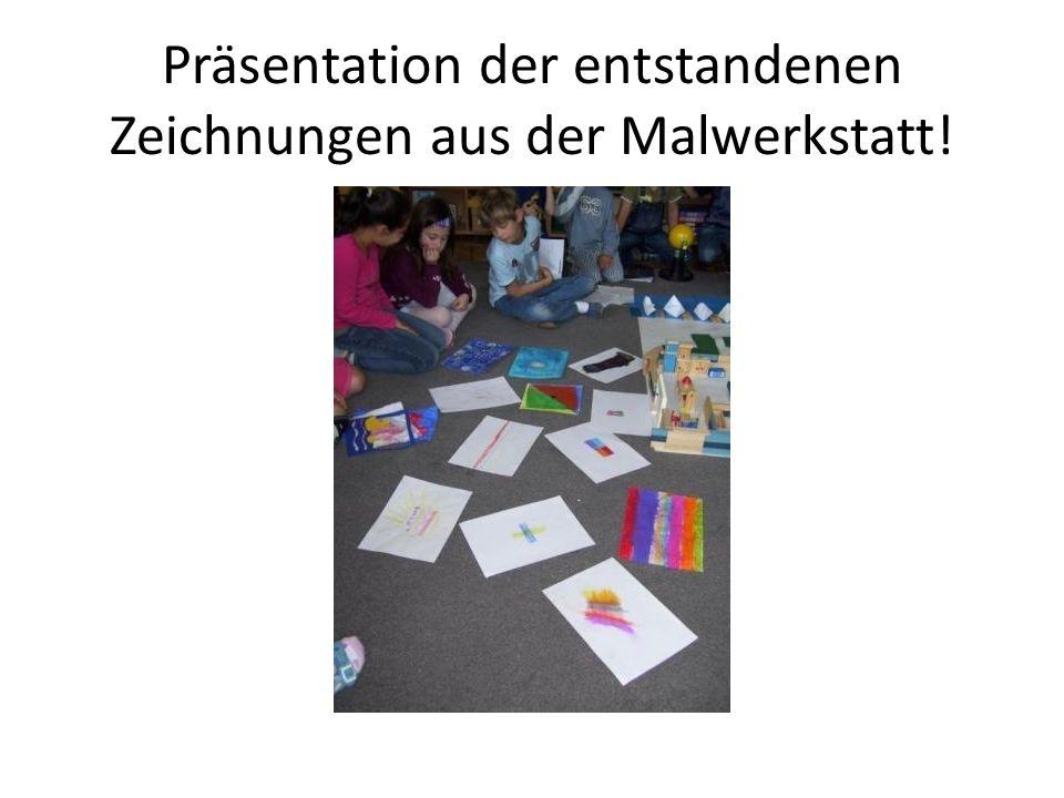 Präsentation der entstandenen Zeichnungen aus der Malwerkstatt!