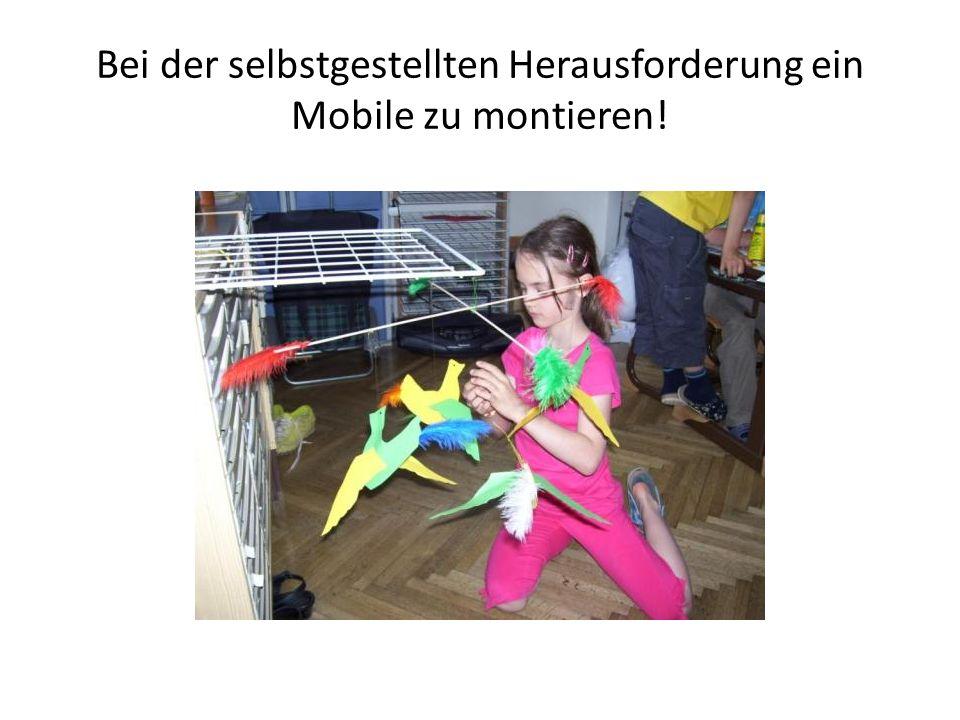 Bei der selbstgestellten Herausforderung ein Mobile zu montieren!