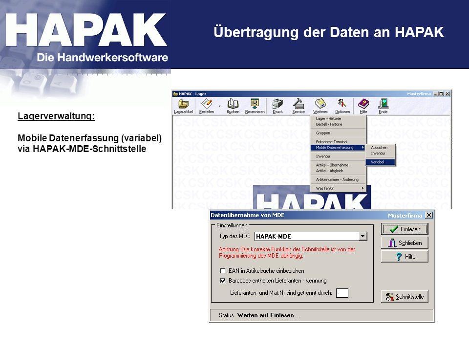 Übertragung der Daten an HAPAK Lagerverwaltung: Mobile Datenerfassung (variabel) via HAPAK-MDE-Schnittstelle