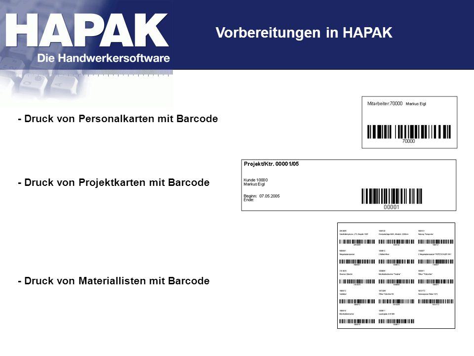 Vorbereitungen in HAPAK - Druck von Personalkarten mit Barcode - Druck von Projektkarten mit Barcode - Druck von Materiallisten mit Barcode