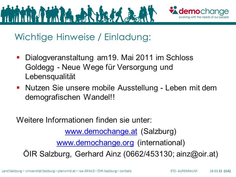 Land Salzburg – Universität Salzburg – planwind.at – rsa-iSPACE – ÖIR-Salzburg – conSalis ETZ- ALPENRAUM 18.03.11 (GA) Wichtige Hinweise / Einladung: